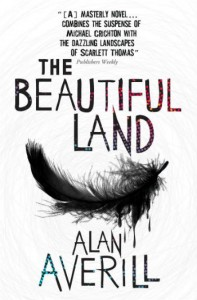 The cover page for Averill's NaNoWriMo novel, The Beautiful Land, which after years of revising and searching for a publisher was finally published in 2013. [Photo courtesy of Alan Averill]